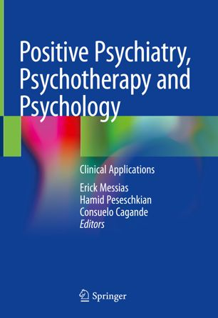 Positive Psychiatry, Psychotherapy and Psychology